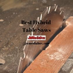 Best Hybrid Table Saws under $1000 – Reviews & Top Picks 2021