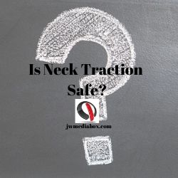 Is Neck Traction Safe?